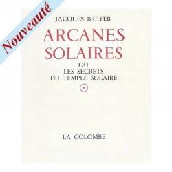 Arcanes Solaires - ou les Secrets du Temple Solaire -...
